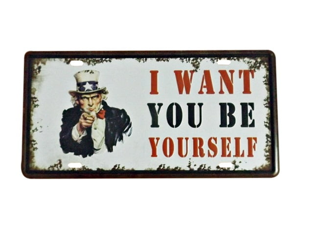 PLACA METAL I WANT YOU BE YOURSELF