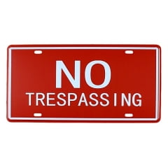 PLACA METAL NO TRESPASSING