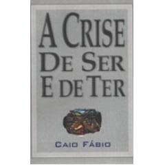 A Crise de Ser e de Ter