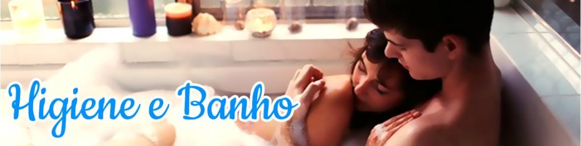 Higiene e Banho