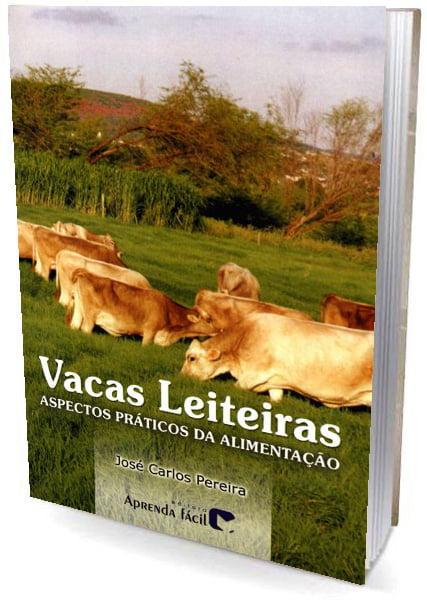 Livro Vacas Leiteiras - Aspectos Práticos da Alimentação