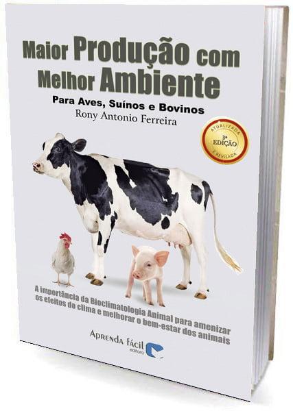 Livro Maior Produção com Melhor Ambiente para aves, suínos e bovinos