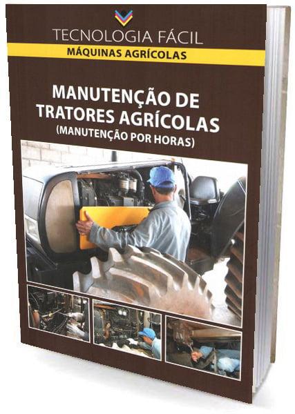 Livro Manutenção de Tratores Agrícolas - (Manutenção por Horas)
