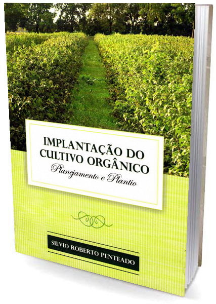 Livro - Implantação do Cultivo Orgânico - Planejamento e Plantio