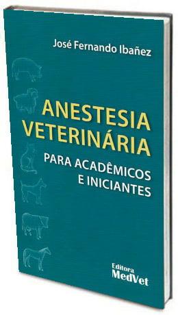 Livro Anestesia Veterinária para Acadêmicos e Iniciantes