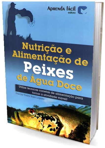 Livro Nutrição e Alimentação de Peixes de Água Doce