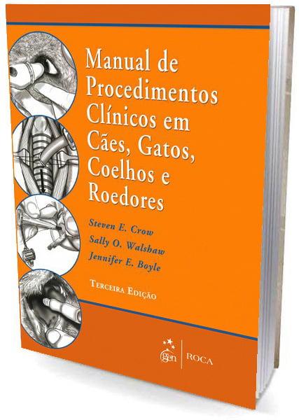 livro manual de procedimentos clínicos em cães, gatos, coelhos e roedores