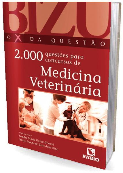 Livro BIZU - O X DA QUESTÃO - 2.000 Questões para Concursos de Medicina Veterinária