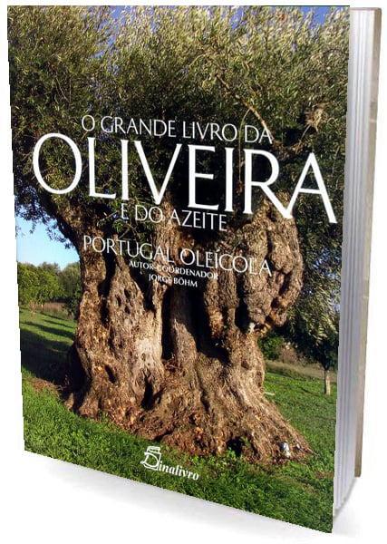 Livro O Grande Livro da Oliveira e do Azeite - Portugal Oleícola Cultivo Cultura