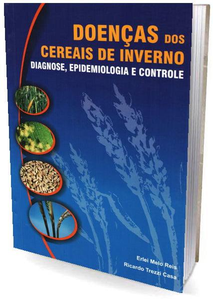Livro Doenças dos Cereais de Inverno - Diagnose, Epidemiologia e Controle
