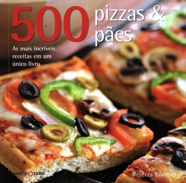 Livro 500 Pizzas & Pães