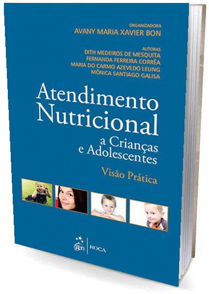 Livro Atendimento Nutricional a Crianças e Adolescentes - Visão Prática