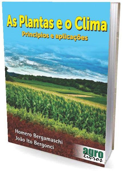 Livro - As Plantas e o Clima - Princípios e aplicações