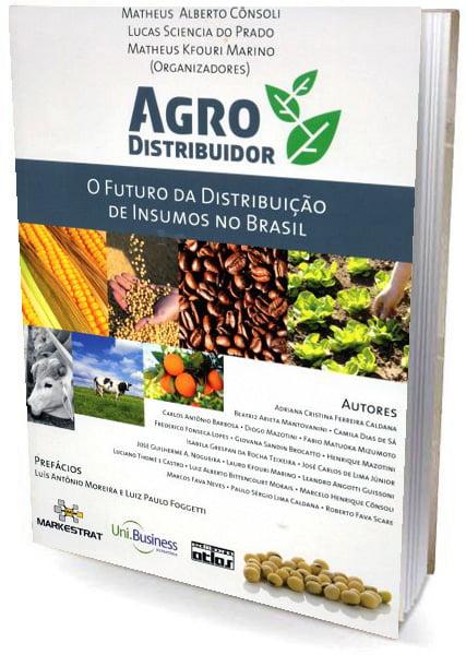 Livro AGRODISTRIBUIDOR: O Futuro da Distribuição de Insumos no Brasil