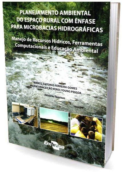 Livro Planejamento Ambiental do Espaço Rural com Ênfase para Microbacias Hidrográficas
