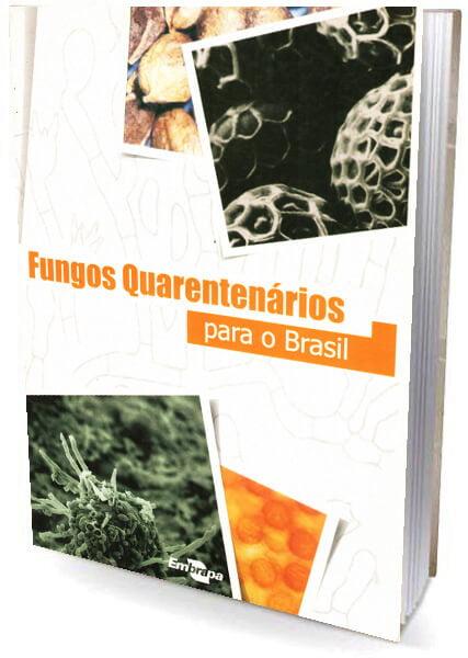 Livro Fungos Quarentenários para o Brasil