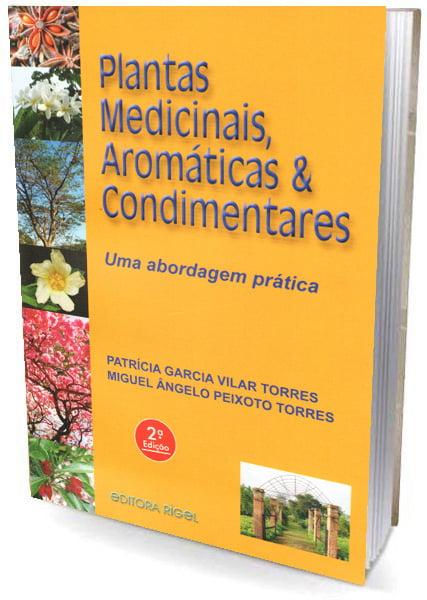 Livro Plantas Medicinais, Aromáticas & Condimentares Uma abordagem prática para o dia-a-dia