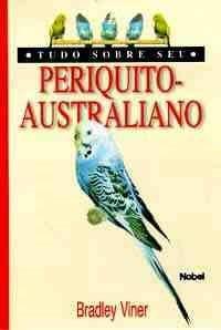 Livro Tudo Sobre Seu Periquito-australiano