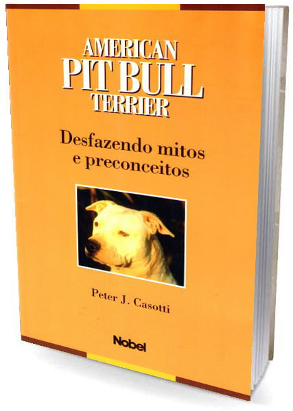 Livro American Pit Bull Terrier Desfazendo Mitos e Preconceitos