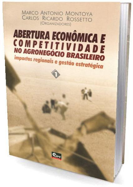 Livro Abertura Econômica e Competitividade no Agronegócio Brasileiro-Vol 1