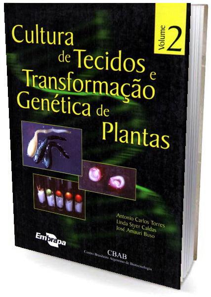 Livro Cultura de Tecidos e Transformação Genética de Plantas Vol. 2