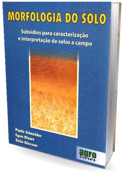 Livro Morfologia do Solo - Subsídios para Caract. e Interpretação de Solos a Campo