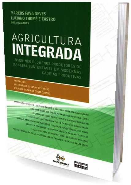 Livro AGRICULTURA INTEGRADA: Inserindo Pequenos Produtores de Maneira Sustentável em Modernas Cadeias Produtivas