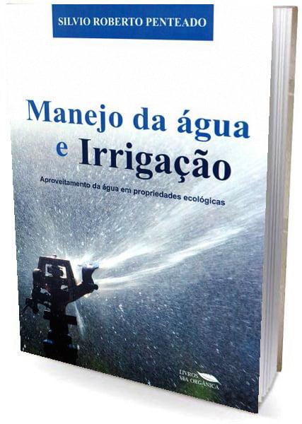 Livro Manejo da Água e Irrigação - Em Propriedades Ecológicas