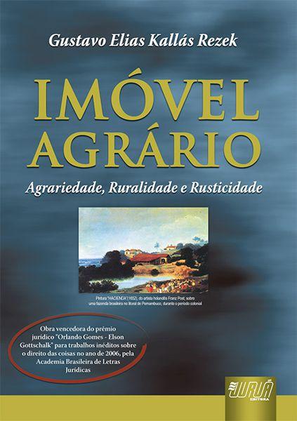 Livro - Imóvel Agrário - Agrariedade, Ruralidade e Rusticidade