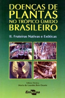 Livro Doenças de Plantas no Trópico Úmido Brasileiro II - Fruteiras Nativas e Exóticas