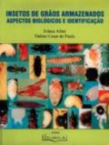Livro Insetos de Grãos Armazenados - Aspectos Biológicos