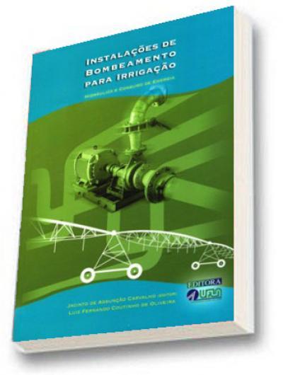 Livro Instalações de Bombeamento para Irrigação - Hidráulica e Consumo de Energia