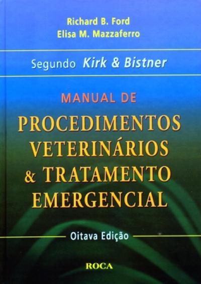 Livro Manual de Procedimentos Veterinários e Tratamento Emergencial Segundo Kirk e Bistner