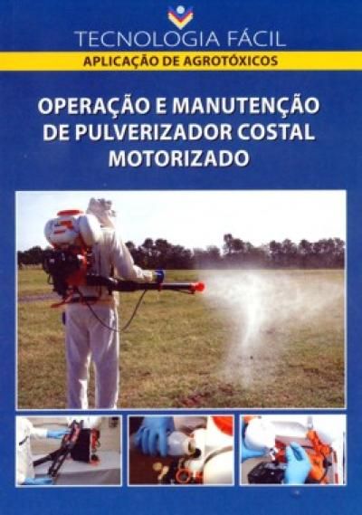Livro Operação e Manutenção de Pulverizador Costal Motorizado