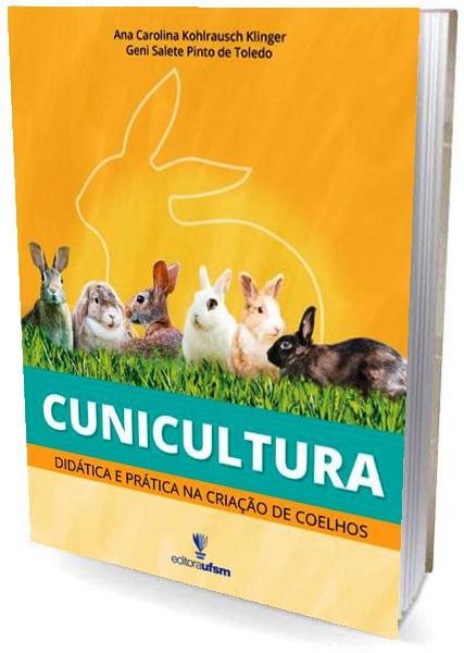 Livro - Cunicultura - Didática e prática na criação de coelhos