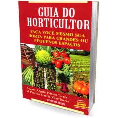 Livro - Guia do Horticultor - Faça você mesmo sua horta para grandes ou pequenos espaços