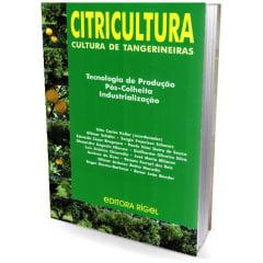 Livro - Citricultura Cultura de Tangerineiras, Tecnologia e Produção Pós-Colheita Industrialização