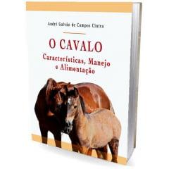 Livro - O Cavalo: Características, Manejo e Alimentação