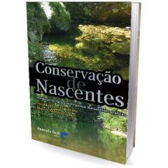 Livro - Conservação de Nascentes - Produção de Água em Pequenas Bacias Hidrográficas
