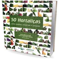 Livro - 50 Hortaliças - Como Comprar, Conservar e Consumir
