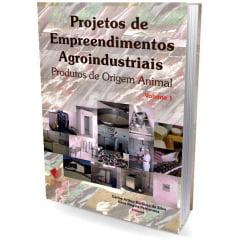 Livro Projetos de Empreendimentos Agroindustriais - Produtos de Origem Vegetal