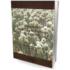 Livro - Hortaliças: Tecnologia de Produção de Sementes
