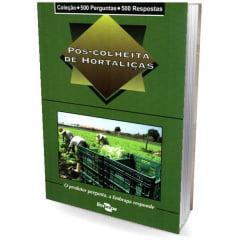 Livro Pós-Colheita de Hortaliças - 500 Perguntas /500 Resposta