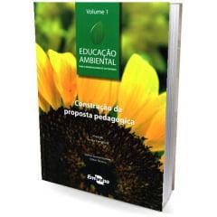 Livro - Educação Ambiental (Vol. 1) construção da proposta pedagógica