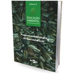 Livro Educação Ambiental (Vol. 2) Proposrta Metodológica de Macroeducação