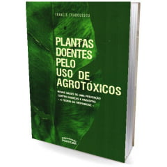 Livro - Plantas Doentes pelo Uso de Agrotóxicos