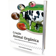 Livro - Criação Animal Orgânica - Regulamentos e Normas da Produção Orgânica
