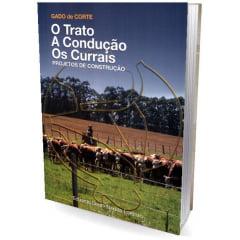 Livro - GADO de CORTE - O Trato . A construção . Os Currais - Projetos de Construção