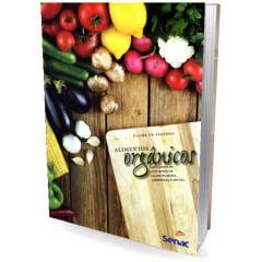 Livro Alimentos Orgânicos - Ampliando os Conceitos de Saúde Humana, Ambiental e Social