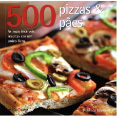 Livro - 500 Pizzas & Pães
